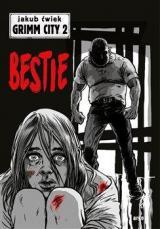 Bestie -- Grimm City 2 - Ćwiek Jakub