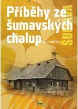 Příběhy ze šumavských chalup - Voldřich Jan
