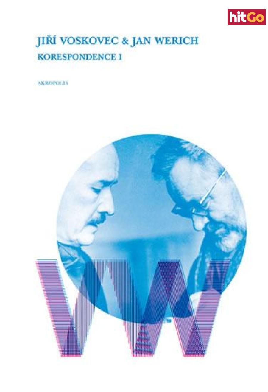 Korespondence I - Voskovec a Werich - Matějka Ladislav