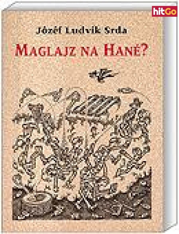 Maglajz na Hané - Srda Jozef Ludvík