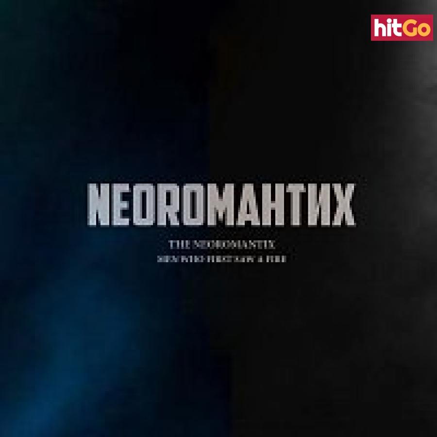The Neoromantix – MEN WHO FIRST SAW A FIRE
