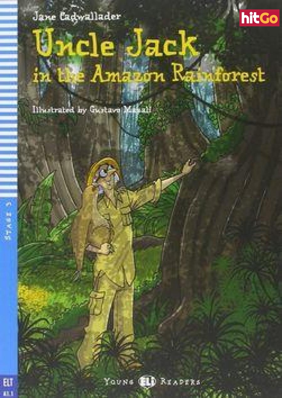 Uncle Jack and the Amazon Rainforest - Cadwallader Jane