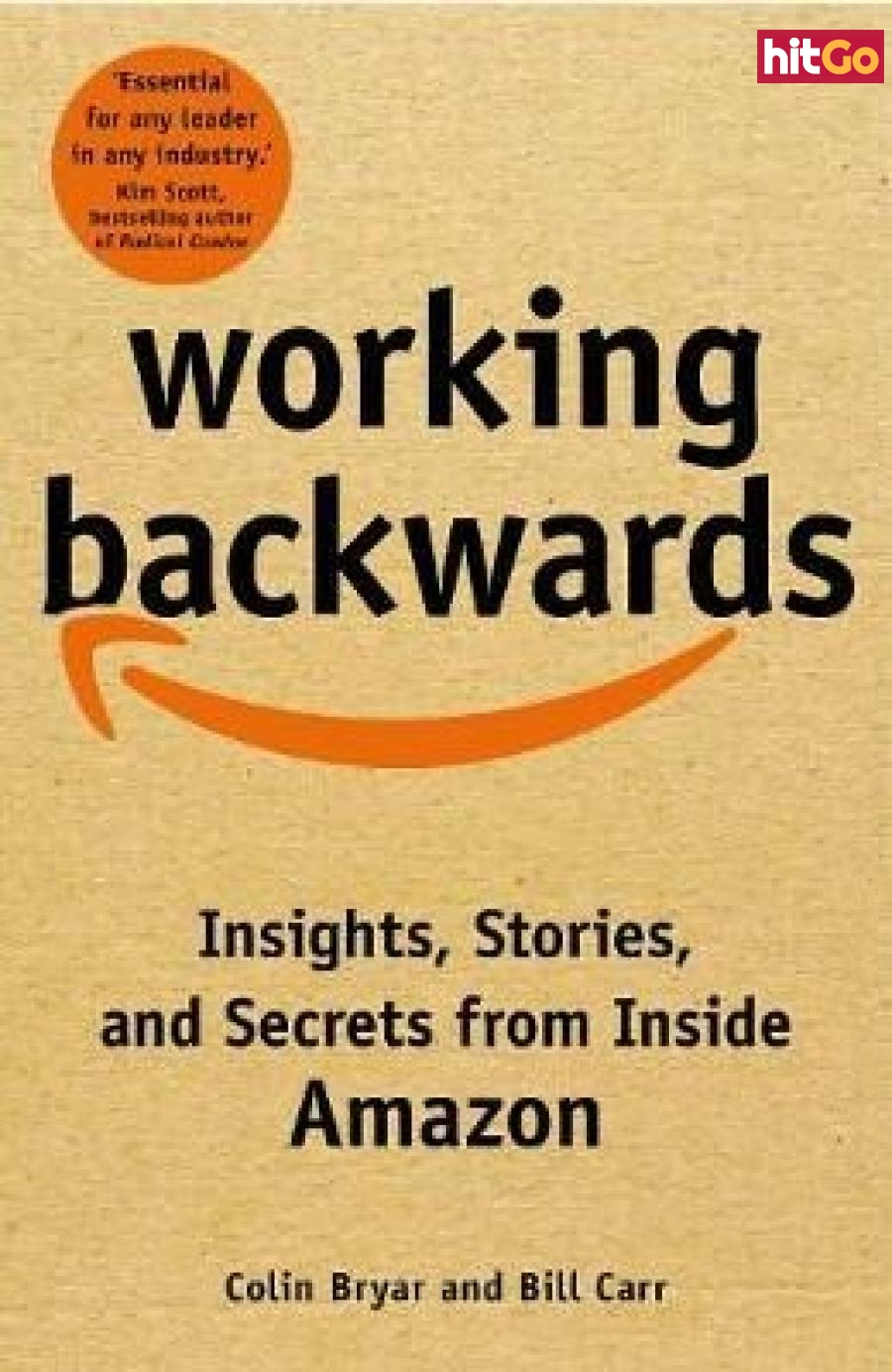 Working Backwards : Insights, Stories, and Secrets from Inside Amazon - Bryar Colin