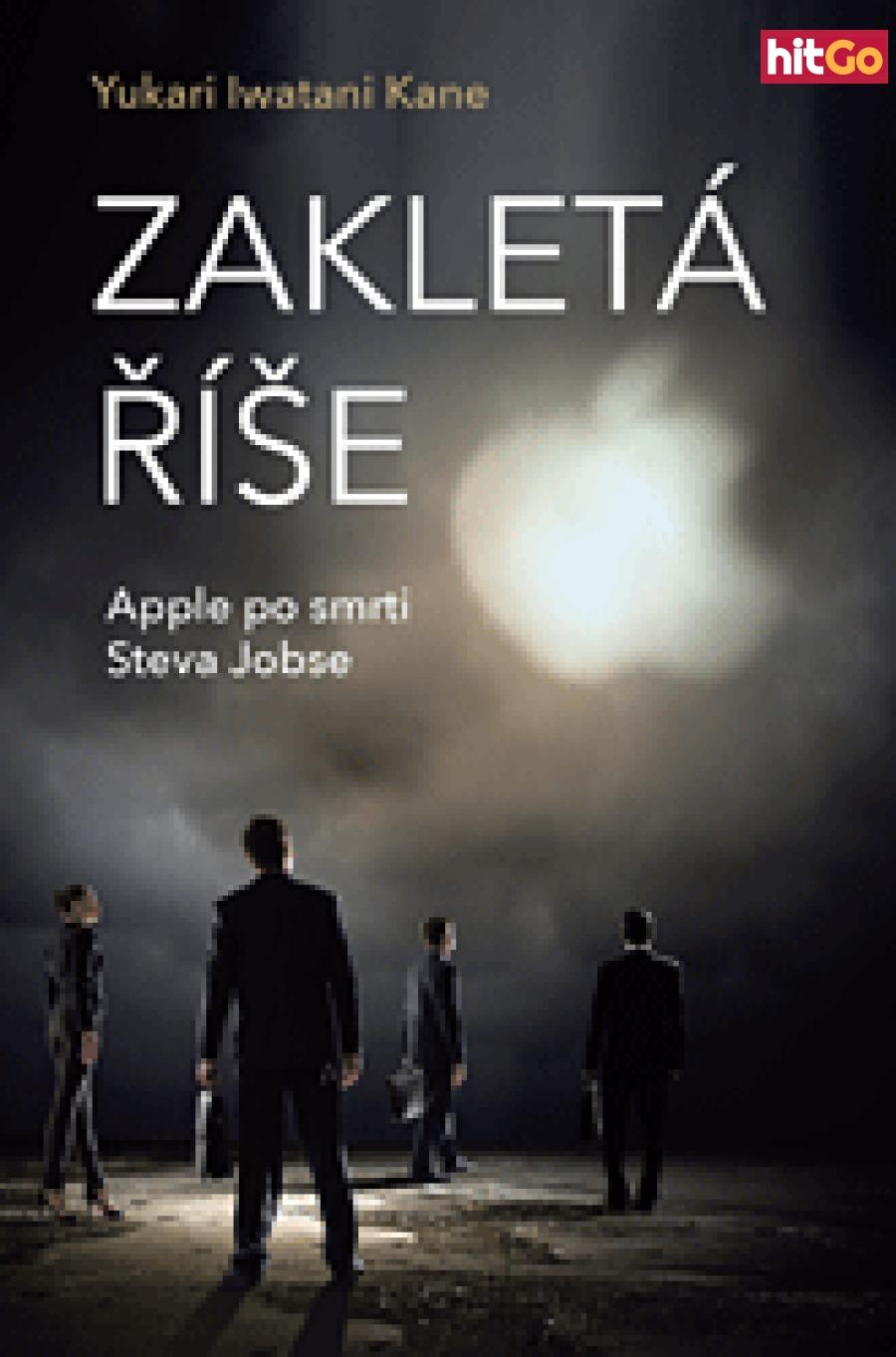 Zakletá říše – Apple po smrti Steva Jobse - Yukari Iwatani Kane