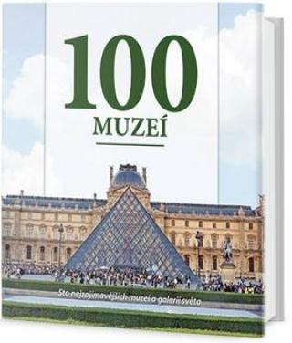 100 muzeí -- Sto nejzajímavějších muzeí a galerií světa