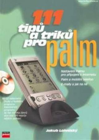 111 tipů a triků pro Palm   CD - Lohniský Jakub