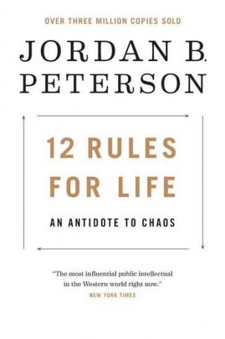 12 Rules for Life: An Antidote to Chaos - Peterson Jordan B.
