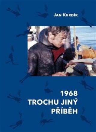 1968 Trochu jiný příběh - Kurdík Jan
