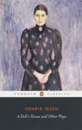 A Dolls House and Other Plays - Ibsen Henrik