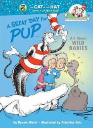 A Great Day for Pup: All About Wild Babies - Bonnie Worth