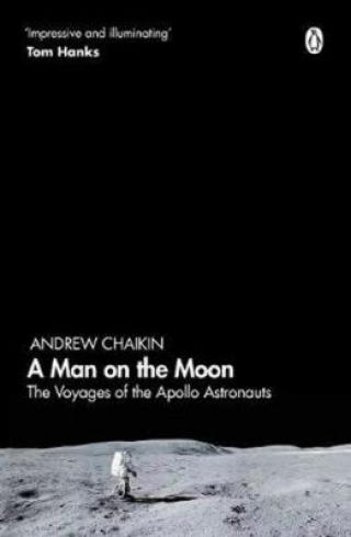 A Man on the Moon : The Voyages of the Apollo Astronauts - Andrew Chaikin