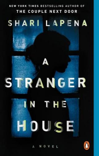 A Stranger in the House : A Novel - Lapena Shari