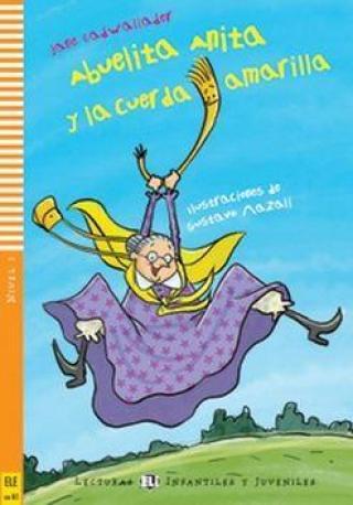 Abuelita Anita y la cuerda amarilla - Cadwallader Jane