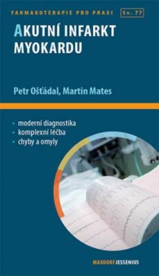 Akutní infarkt myokardu - Mates Martin, Ošťádal Petr