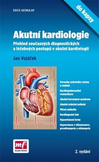 Akutní kardiologie do kapsy - Vojáček Jan