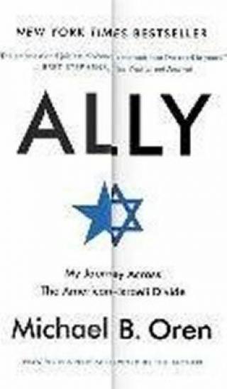 Ally : My Journey Across the American-Israeli Divide - Oren Michael B.