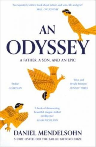 An Odyssey: A Father, A Son and an Epic : Shortlisted for the Baillie Gifford Prize 2017 - Daniel Mendelsohn