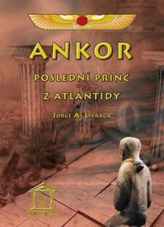 Ankor, poslední princ z Atlantidy - Livraga Jorge A.