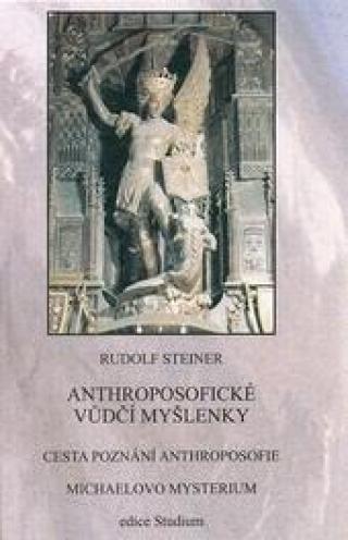 Anthroposofické vůdčí myšlenky - Steiner Rudolf