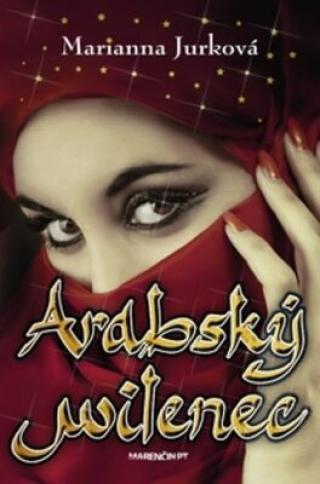 Arabský milenec - Marianna Jurková