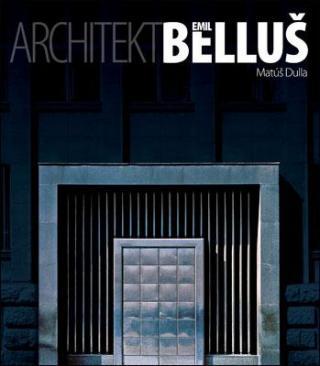 Architekt Emil Belluš - Dulla Matúš