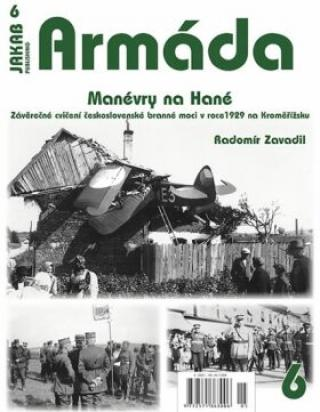 Armáda 6 - Manévry na Hané, Závěrečné cvičení československé branné moci v roce 1929 na Kroměřížsku - Radomír Zavadil
