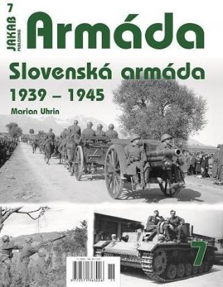 Armáda 7 - Slovenská armáda 1939-1945 - Uhrin Marian