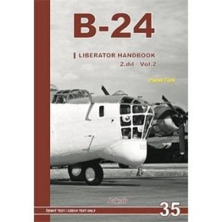 B-24 Liberator Handbook 2.díl - Türk Pavel