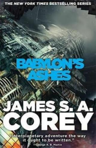 Babylon´s Ashes : Book Six of the Expanse - James S. A. Corey