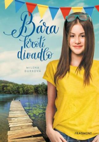 Bára krotí divadlo - Milena Durková