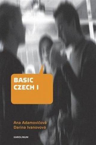 Basic Czech I. - 3. vydání - Ana, Adamovičová Ivanovová Darina