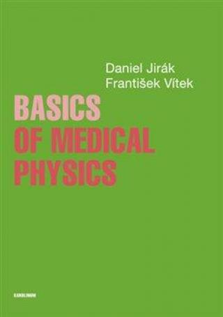 Basics of Medical Physics - Jirák Daniel, Vítek František