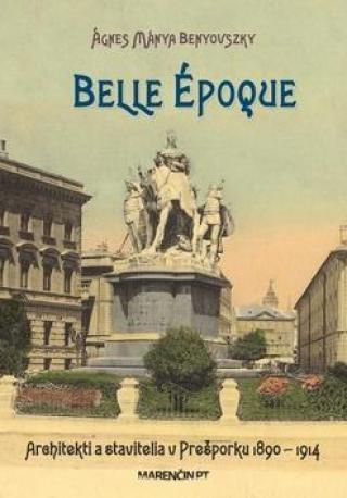 Belle époque -- Architekti a stavitelia v Prešporku 1890 - 1914
