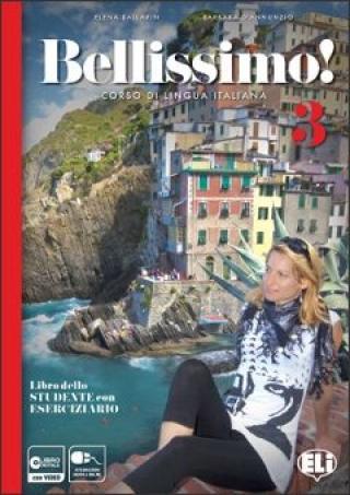Bellissimo! 3 - B1 Libro dello studente con Eserciziario   Audio CD - Barbara DAnnunzio, Anna de Marco, Anna Pia Filotico