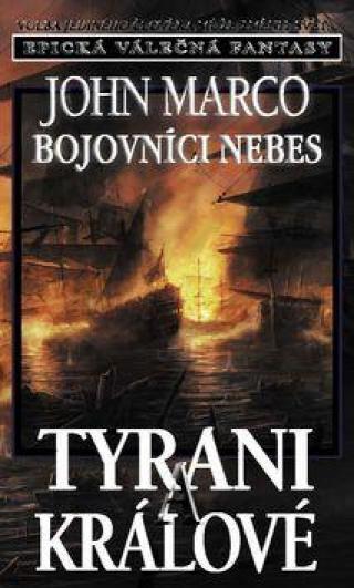 Bojovníci nebes Tyrani a králové -- Epická válečná fantasy