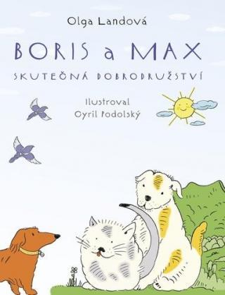 Boris a Max -- Skutečná dobrodružství - Landová Olga