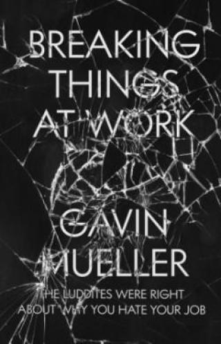 Breaking Things At Work - Mueller Gavin
