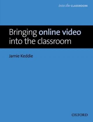 Bringing Online Video into the Classroom - Keddie Jamie
