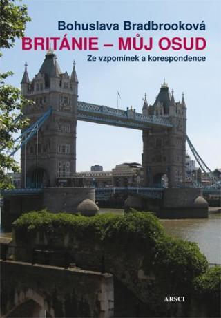 Británie - můj osud -- Ze vzpomínek a korespondence