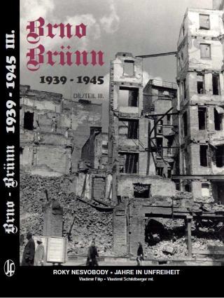 Brno-Brünn 1939-1945 díl III.