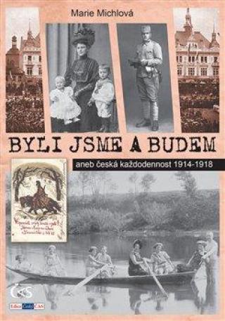 Byli jsme a budem -- aneb česká každodennost 1914-1918