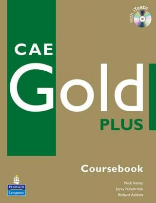 CAE Gold Plus 2008 Coursebook w/ CD-ROM Pack - Kenny Nick