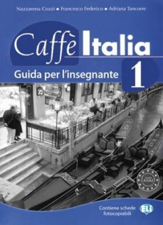 Caffe Italia 1 - Guida per l´insegnante - F. Federico, A. Tancorre, Nazzarena Cozzi