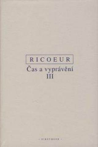 Čas a vyprávění III. - Ricoeur Paul