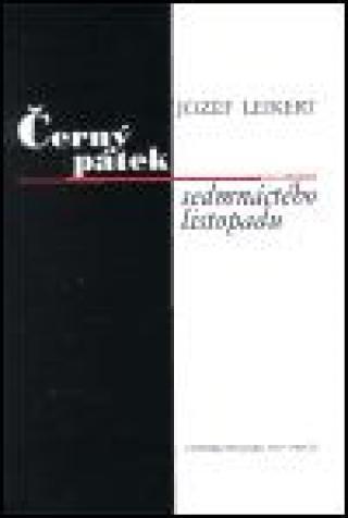 Černý pátek sedmnáctého listopadu - Leikert Jozef