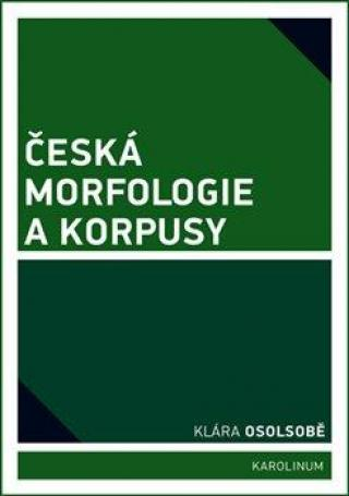 Česká morfologie a korpusy - Osolsobě Klára