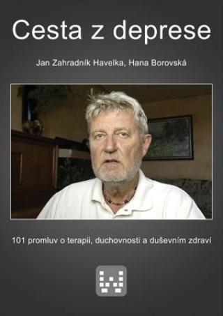 Cesta z deprese - Havelka Jan Zahradník, Borovská Hana