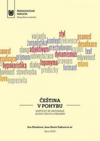 Čeština v pohybu -- Kapitoly ke zkoumání jejích stavu a proměn