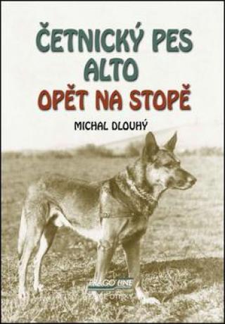 Četnický pes Alto opět na stopě - Dlouhý Michal