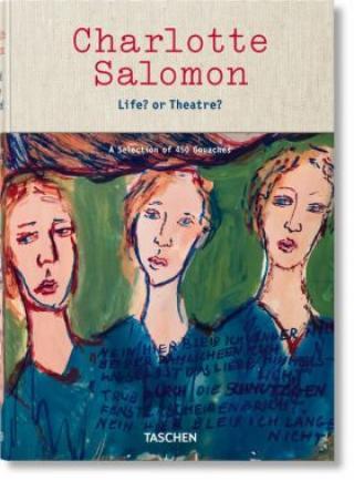 Charlotte Salomon: Life? or Theatre? A Selection of 450 Gouaches - C. E. Judith Belinfante, Evelyn Benesch